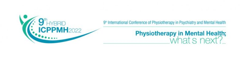 9th International Conference of Physiotherapy in Psychiatry & Mental Health. «Physiotherapy in mental health; What's next?»